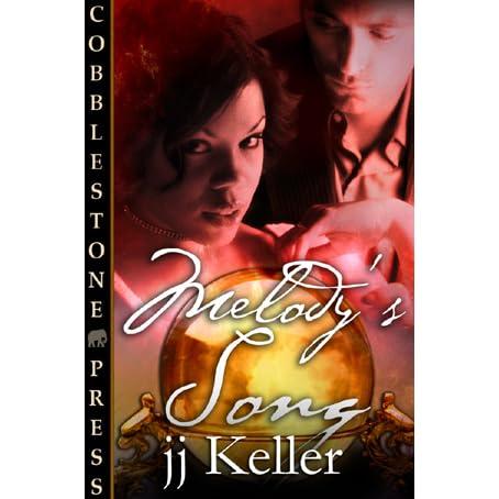 Melody's Song by J J  Keller
