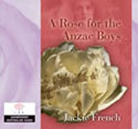 essay rose anzac boys 'a rose for the anzac boys,' said pa, a bit too loudly 'rest in peace my rose' lachan's pa on anzac day in their town ~tim's missing letter thank you for watching my presentation.
