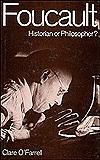 Foucault: Historian Or Philosopher?
