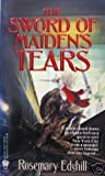 The Sword of Maiden's Tears by Rosemary Edghill