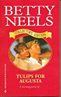 Tulips for Augusta (Betty Neels Collector's Edition)