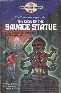 The Case of the Savage Statue (The Three Investigators: Find Your Fate Mysteries, #8) M.V. Carey