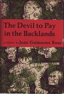 The Devil to Pay in the Backlands by João Guimarães Rosa