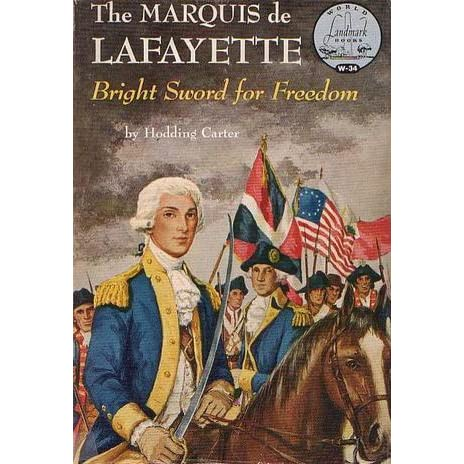 The Marquis de Lafayette: Bright Sword for Freedom by W ... Lafayette For Freedom