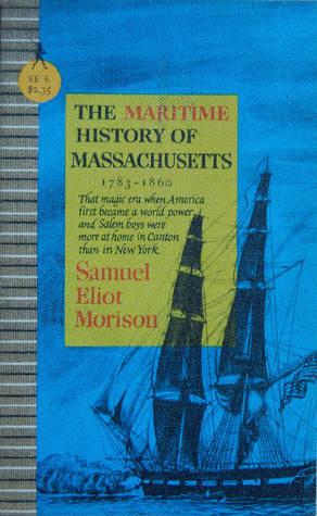 The Maritime History of Massachusetts 1783-1860 (Sentry edition 6)