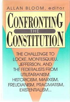 Confronting The Constitution by Allan Bloom