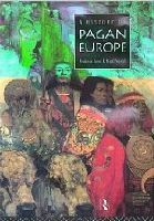 A History of Pagan Europe - Prudence Jones, Nigel Pennick
