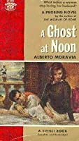 Ghost At Noon