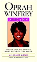 Oprah Winfrey Speaks: Insight from the World's Most Influential Voice