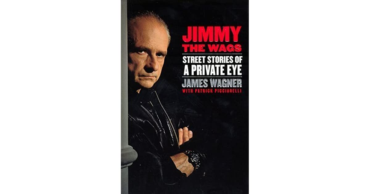 Jimmy the Wags: Street Adventures of a Private Eye