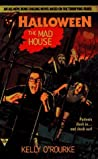 The Mad House by Kelly O'Rourke