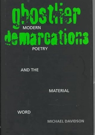 Ghostlier Demarcations - Modern Poetry and The Material Word