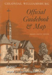 Colonial Williamsburg Official Guidebook and Map