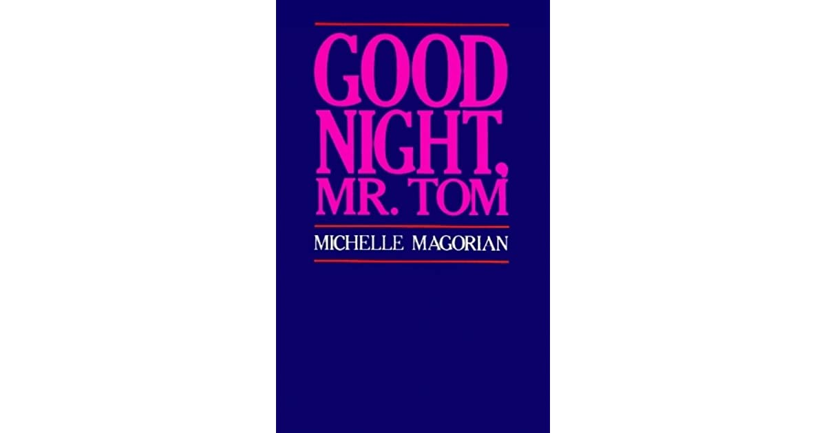 """good night mr tom essay In michelle magorian's prize-winning novel, """"good night mister tom"""", it is evident that love conquers all - good night mr tom introduction set during the blitz in london in the 1940's, magorian tells a story of a 'thin and sickly looking' (pg 10) boy named william beech who is evacuated from london to little wierwold ."""