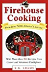 Firehouse Cooking: Food from North America's Bravest