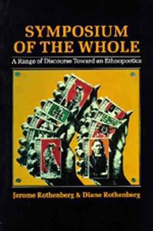 Symposium of the Whole: A Range of Discourse Toward an Ethnopoetics
