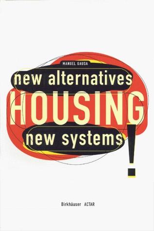 Housing: New Alternatives, New Systems
