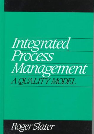 Integrated Process Management: A Quality Model