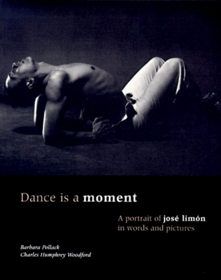 Dance Is a Moment A Portrait of Jose Limon in Words and Pictures