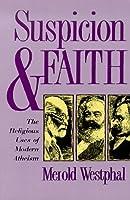 Suspicion and Faith: The Religious Uses of Modern Atheism