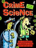 Crime Science: How Investigators Use Science To Track Down The Bad Guys
