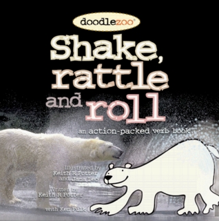 Shake, Rattle and Roll: Doodlezoo: An Action-Packed Verb Book