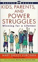 Kids, Parents, and Power Struggles: Kids, Parents, and Power Struggles