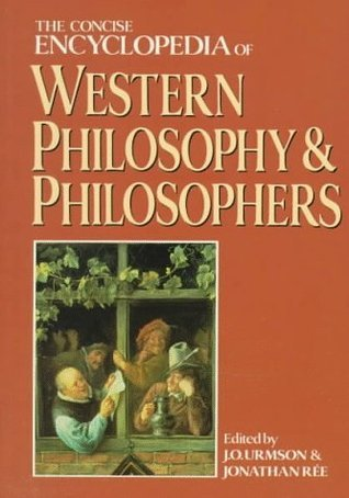 The Concise Encyclopaedia of western philosophy and philosophers