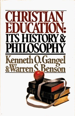 Christian Education: Its History and Philosophy