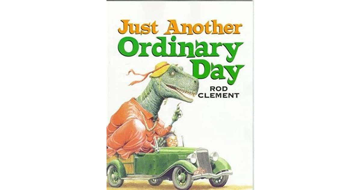 Just Another Wordpress Com Site: Just Another Ordinary Day By Rod Clement
