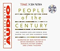 People of the Century: One Hundred Men and Women Who Shaped the Last One Hundred Years
