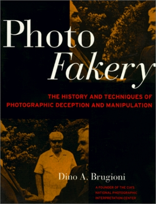 Photo Fakery: The History And Techniques Of Photographic Deception And Manipulation