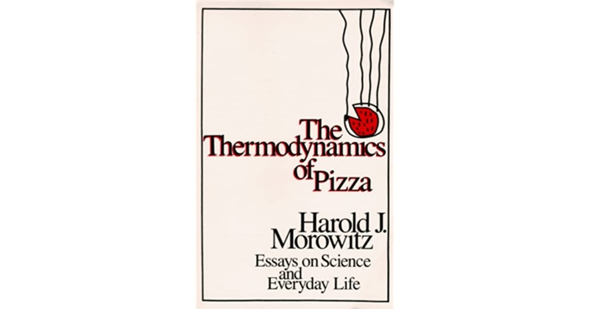 Example Of Essay Writing In English The Thermodynamics Of Pizza Essays On Science And Everyday Life By Harold  J Morowitz Thesis Statement Argumentative Essay also Sample Essays For High School Students The Thermodynamics Of Pizza Essays On Science And Everyday Life  English Essay Websites