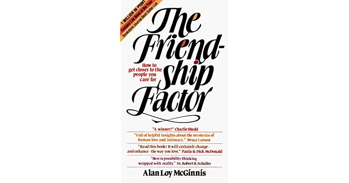Volkerts Review Of The Friendship Factor How To Get Closer To The