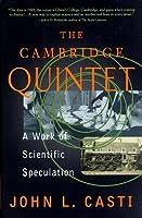 The Cambridge Quintet: A Work Of Scientific Speculation