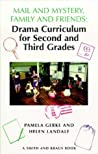 Mail and Mystery, Family and Friends: Drama Curriculum for Second and Third Grades