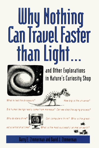 Why Nothing Can Travel Faster Than Light By Barry E