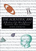 The Scientific 100: A Ranking of the Most Influential Scientists, Past and Present