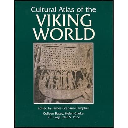 Cultural Atlas of the Viking World by James Graham-Campbell