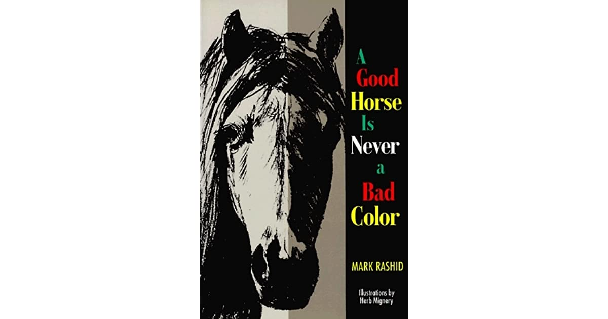 A Good Horse Is Never a Bad Color: Tales of Training through