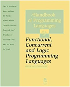 Handbook of Programming Languages Volume 4: Functional, Concurrent & Logic Programming Languages