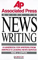 The Associated Press Guide to News Writing