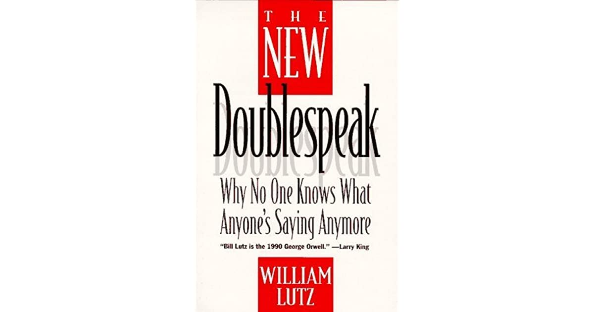 a review of william lutzs the world of doublespeak Below is a free excerpt of summary doublespeak by lutz from anti essays, your source for free research papers, essays 2018, from the world wide web.