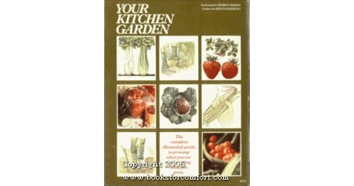 Your Kitchen Garden By George Seddon
