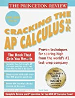 Princeton Review: Cracking the AP: Calculus AB & BC, 1999-2000 Edition (Cracking the Ap. Calculus Ab & Bc Exams, 1999-2000)