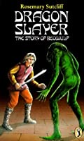 Dragon Slayer: The Story of Beowulf
