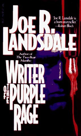 Writer of the Purple Rage by Joe R. Lansdale