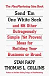 Send Em One White Sock and 66 Other Outrageously Simple (Yet Proven) Ideas for Building Your Business or Brand