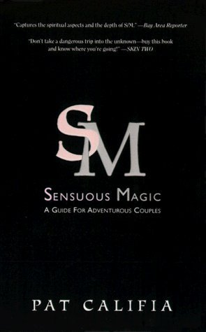 Sensuous Magic: A Guide for Adventurous Lovers