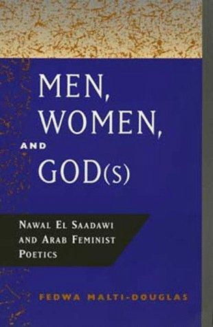 Men, Women, and God(s): Nawal El Saadawi and Arab Feminist Poetics